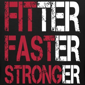 Fitter Faster Stronger - Fitness, Bodybuilding Tank Tops - Tank top premium hombre