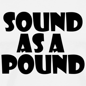 Sound as a Pound - Men's Premium T-Shirt