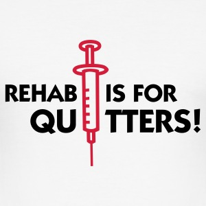 Rehab er for quitters T-shirts - Herre Slim Fit T-Shirt