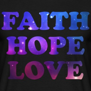 Faith Hope Love Galaxy 2 T-Shirts - Männer T-Shirt