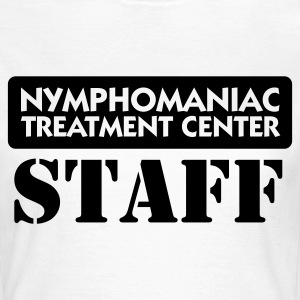 Nymphomaniacs hospital: staff T-Shirts - Women's T-Shirt