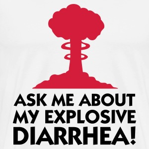 Ask me about my explosive diarrhea! T-Shirts - Men's Premium T-Shirt