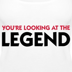 The legend is in front of you! Tops - Women's Premium Tank Top