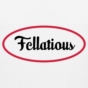 Fellatious - I blow Tank Tops - Men's Premium Tank Top