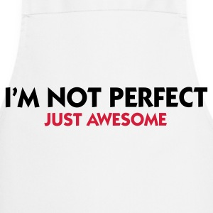 I am not perfect. Just awesome!  Aprons - Cooking Apron