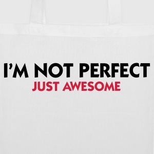I am not perfect. Just awesome! Bags & Backpacks - Tote Bag