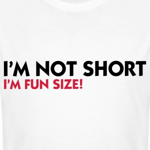 I m not small. I'm Fun Size! T-Shirts - Men's Organic T-shirt