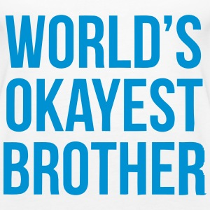 WORLD'S OKAYEST BROTHER Tops - Frauen Premium Tank Top