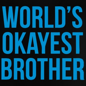 WORLD'S OKAYEST BROTHER Shirts - Baby T-shirt