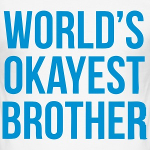 WORLD'S OKAYEST BROTHER T-Shirts - Männer Slim Fit T-Shirt
