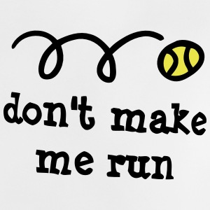 Don't make me run! T-shirts - Baby-T-shirt