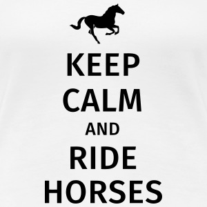 keep calm and ride horses T-shirts - Dame premium T-shirt
