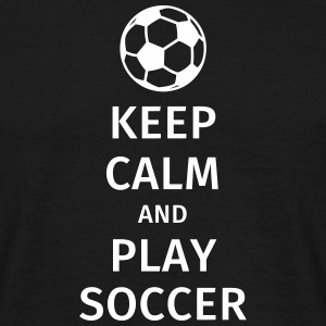 keep calm and play soccer T-shirts - Mannen T-shirt