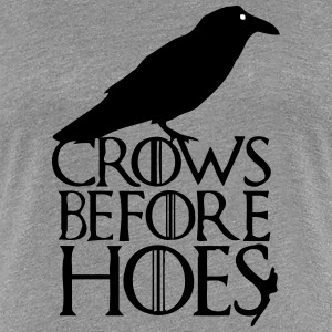 CROWS BEFORE HOES T-Shirts - Frauen Premium T-Shirt