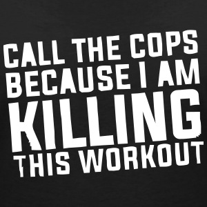 I'm killing this workout! T-shirts - Dame-T-shirt med V-udskæring