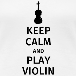 keep calm and play violin Magliette - Maglietta Premium da donna