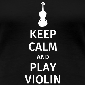 keep calm and play violin T-shirts - Dame premium T-shirt