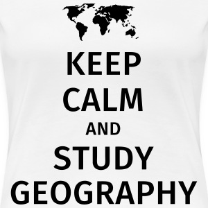 keep calm and study geography T-Shirts - Women's Premium T-Shirt