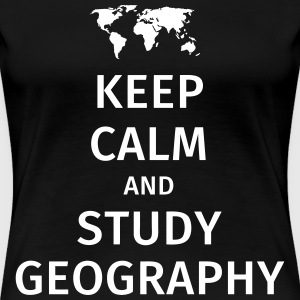 keep calm and study geography T-shirts - Dame premium T-shirt
