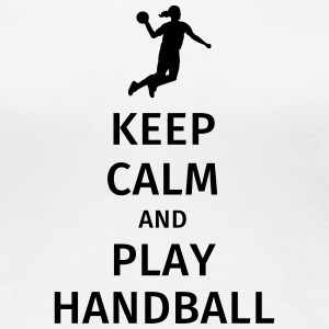 keep calm and play handball T-shirts - Vrouwen Premium T-shirt