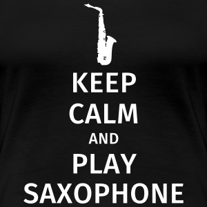 keep calm and play saxophe Camisetas - Camiseta premium mujer