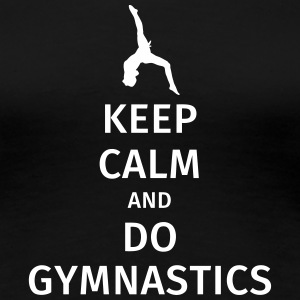 keep calm and do gymnastics Tee shirts - T-shirt Premium Femme