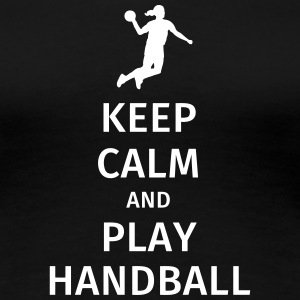 keep calm and play handball T-shirts - Premium-T-shirt dam