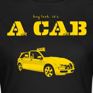 Hey Look It's A CAB T-Shirts - Frauen T-Shirt