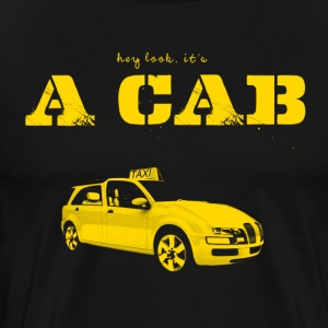 Hey Look It's A CAB T-Shirts - Männer Premium T-Shirt