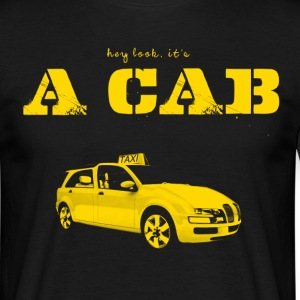 Hey Look It's A CAB T-Shirts - Männer T-Shirt