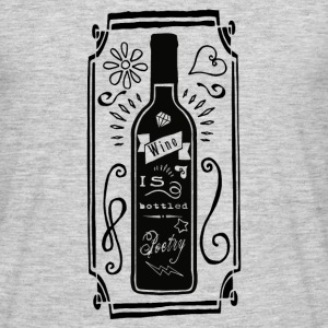 Wine is bottled poetry T-Shirts - Men's T-Shirt