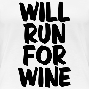 WILL RUN FOR WINE T-shirts - Vrouwen Premium T-shirt
