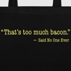 That's too much bacon Bags & Backpacks - Tote Bag