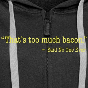 That's too much bacon Sudaderas - Chaqueta con capucha premium mujer