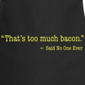 That's too much bacon  Aprons - Cooking Apron