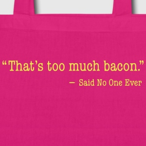 That's too much bacon Bags & Backpacks - EarthPositive Tote Bag