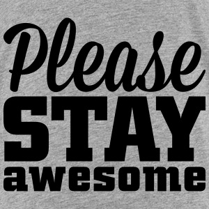 Please stay awesome Camisetas - Camiseta premium adolescente