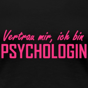 vertrau mir, ich bin psychologin T-Shirts - Frauen Premium T-Shirt