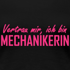 vertrau mir, ich bin mechanikerin T-Shirts - Frauen Premium T-Shirt