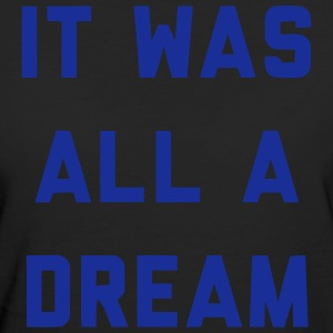 IT WAS ALL A DREAM T-shirts - Ekologisk T-shirt dam
