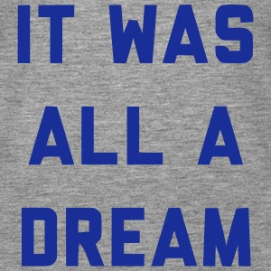IT WAS ALL A DREAM Tops - Women's Premium Tank Top