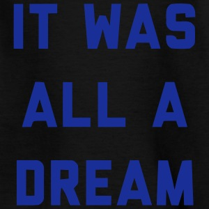 IT WAS ALL A DREAM Tee shirts - T-shirt Ado