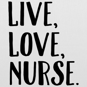Live, Love, Nurse. Bags & Backpacks - Tote Bag