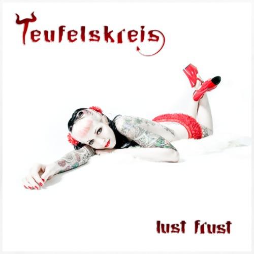Teufelskreis - Lust Frust