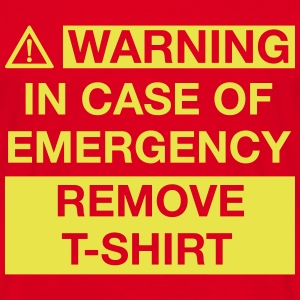 IN CASE OF EMERGENCY REMOVE T-SHIRT T-Shirts - Männer T-Shirt