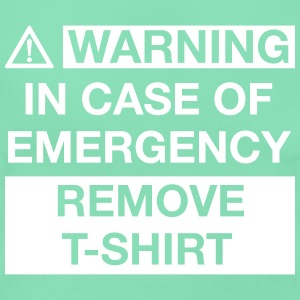 IN CASE OF EMERGENCY REMOVE T-SHIRT T-Shirts - Frauen T-Shirt