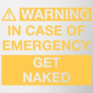 WARNING IN CASE OF EMERGENCY GET NAKED Mugs & Drinkware - Contrasting Mug