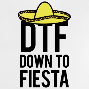DTF DOWN TO FIESTA Shirts - Baby T-Shirt