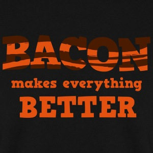 BACON makes everything better! Hoodies & Sweatshirts - Men's Sweatshirt