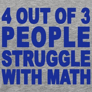 4 out of 3 hate math T-shirts - Premium-T-shirt herr